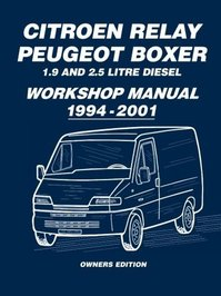 Citroen Relay Peugeot Boxer 1.9 and 2.5 Litre Diesel Workshop Manual 1994-2001 - Brooklands Books Ltd (ISBN 9781783180561)