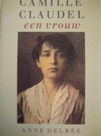Camille Claudel - Anne Delbée (ISBN 9789052260013)