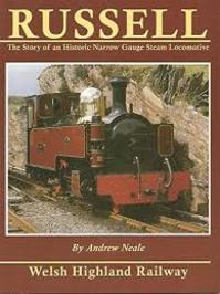 Russell: Story of an Historic Narrow Gauge Steam Locomotive - Andrew Neale (ISBN 0950117838)