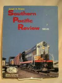 Southern Pacific Review 1983- 85 - Joseph A. Strapac (ISBN 0930742133)