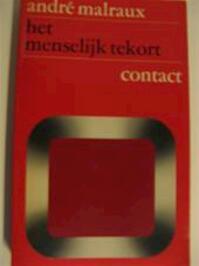 Het menselijk tekort - André Malraux, E. du Perron (ISBN 9789025462505)
