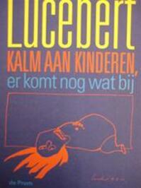 Kalm aan kinderen, er komt nog wat bij - Lucebert (ISBN 9789068018066)