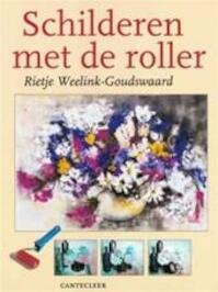 Schilderen met de roller - R. Weelink-goudswaard (ISBN 9789021321509)