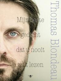 Mijn beste gedicht dat u nooit zult lezen - Thomas Blondeau (ISBN 9789023487456)