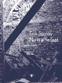 Nu is al te laat - Erik Spinoy (ISBN 9789085426233)