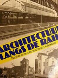 Architectuur langs de rails - Johan W. van Dal (ISBN 9789020114300)