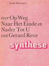 Over Op weg naar het einde en Nader tot u van Gerard Reve - Sjaak Hubregtse (ISBN 9062878784)