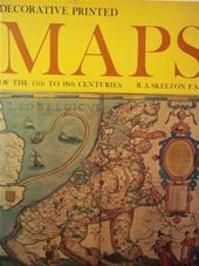 Decorative Printed Maps Of The 15th To 18th Centuries - Raleigh Ashlin Skelton