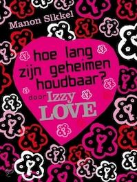 Hoe lang zijn geheimen houdbaar? door Izzy Love - Manon Sikkel (ISBN 9789048817931)