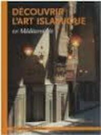 Découvrir l'art islamique en méditerranée - Eva Schubert (ISBN 9782744906824)