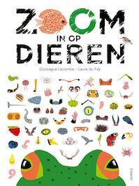 Zoom in op dieren - Gonzague Lacombe (ISBN 9789025873813)