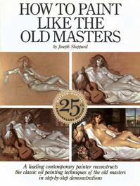 How to Paint Like the Old Masters - Joseph Sheppard (ISBN 9780823026715)