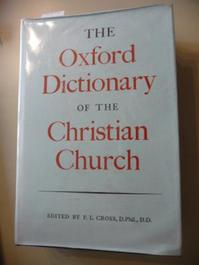 The Oxford dictionary of the Christian Church - F.L. Cross (ISBN 0192115227)