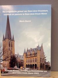 Het neogotische geheel van Onze-Lieve-Vrouwkerk, raadhuis en pastorie te Onze-Lieve-Vrouw-Waver - Mario Baeck