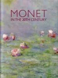Monet in the 20th century - Paul Hayes Tucker, George T. M. Shackelford, Claude Monet, Mary Anne Stevens, Romy Golan, John House, Michael Leja (ISBN 9780900946653)