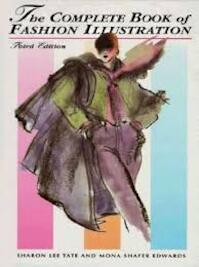 The Complete Book of Fashion Illustration - Sharon Lee Tate, Mona Shafer Edwards (ISBN 9780130592224)