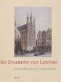 Het stadhuis van Leuven - Michiel Heirman, Jan Staes, Leopold Oosterlynck (ISBN 9789020931587)