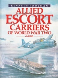 Allied escort carriers of World War two in action - Kenneth Poolman (ISBN 9780713712216)