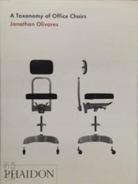 A Taxonomy of Office Chairs - Jonathan Olivares (ISBN 9780714861036)