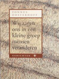 Wij zagen ons in een kleine groep mensen veranderen + CD-ROM - T. Oosterhoff (ISBN 9789023410164)