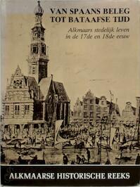 Van Spaans beleg tot Bataafse tijd - M. van der Bijl (ISBN 9789060112168)
