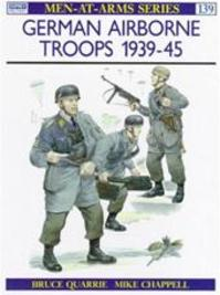German Airborne Troops, 1939-45 - Bruce Quarrie (ISBN 9780850454802)