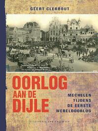 Oorlog aan de Dijle - Geert Clerbout (ISBN 9789461311139)