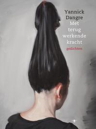 Met terugwerkende kracht - Yannick Dangre (ISBN 9789023488187)
