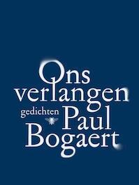 Ons verlangen - Paul Bogaert (ISBN 9789085425915)