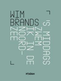 's Middags zwem ik in de Noordzee - Wim Brands (ISBN 9789046817469)