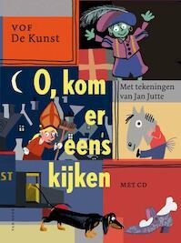 O, kom er eens kijken - sinterklaasliedjes van VOF de kunst (ISBN 9789000314393)