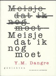 Meisje dat ik nog moet - Y.m. Dangre (ISBN 9789085422709)
