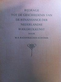 Bijdrage tot de geschiedenis van de renaissance der Nederlandse boekdrukkunst - M. R. Radermacher Schorer