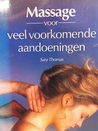 Massage voor veel voorkomende aandoeningen - Sara Thomas, Dieuwertje Plancken-Kroon, Lidy Visser (ISBN 9789023006817)