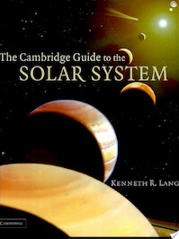 The Cambridge Guide to the Solar System - Kenneth R. Lang (ISBN 9780521813068)