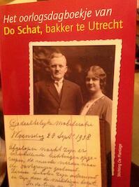 Het oorlogsdagboekje van Do Schat, bakker te Utrecht - Ada Berg - Schat, Jos Meijs, Astrid Schat, Willem van den Broeke (ISBN 9789077030370)
