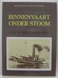 Binnenvaart onder stoom ... - Rob Martens, Lieuwe Westra (ISBN 9789028375406)