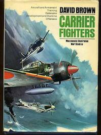 Carrier Fighters, 1939-1945 - David Brown (ISBN 9780356080956)