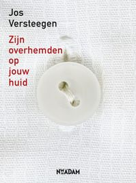 Zijn overhemden op jouw huid - J. Versteegen (ISBN 9789046808177)