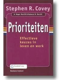 Prioriteiten - Stephen R. Covey ; A. Roger Merill ; Rebecca R. Merill (ISBN 9789047004189)