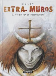 Extra Muros / 2 Het bal van de waterspuwers - Hulet (ISBN 9789030381440)