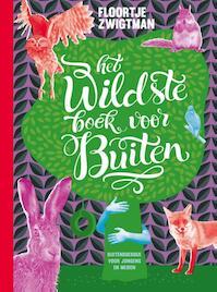 Het wildste boek voor buiten - Floortje Zwigtman (ISBN 9789024573103)