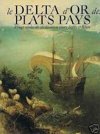 Le Delta d'Or des Plats Pays - Herman Balthazar, Wim Blockmans, Hans Blom (ISBN 9789061533733)