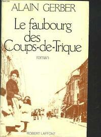 Le faubourg des coups-de-trique - Alain Gerber (ISBN 9782221003053)