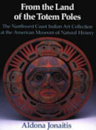 From the Land of the Totem Poles - American Museum Of Natural History, Aldona Jonaitis (ISBN 9780295970226)