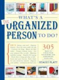 What's a Disorganized Person to Do? - Stacey Platt (ISBN 9781579653729)
