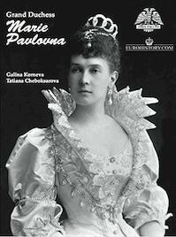 Grand Duchess Marie Pavlovna - Galina Korneva, Tatiana Cheboksarova (ISBN 9780985460365)