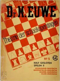 Theorie der schaakopeningen Half gesloten spelen II - M. dr. Euwe