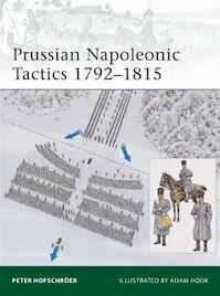 Prussian Napoleonic Tactics 1792 1815 - Peter Hofschroer (ISBN 9781846035098)