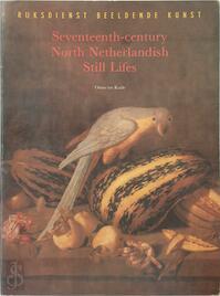 Seventeenth-century n.netherl.still lifes - Kuile (ISBN 9789012051224)